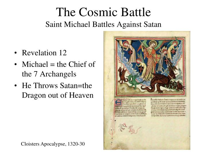 The Cosmic Battle