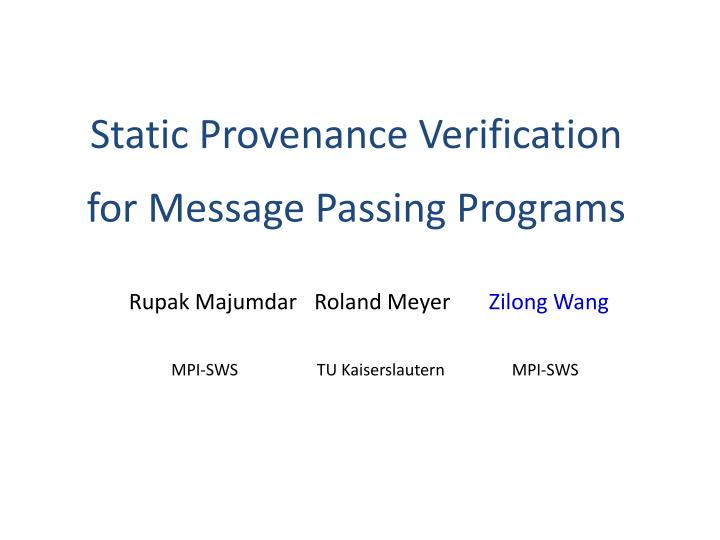 Static provenance verification for message passing programs