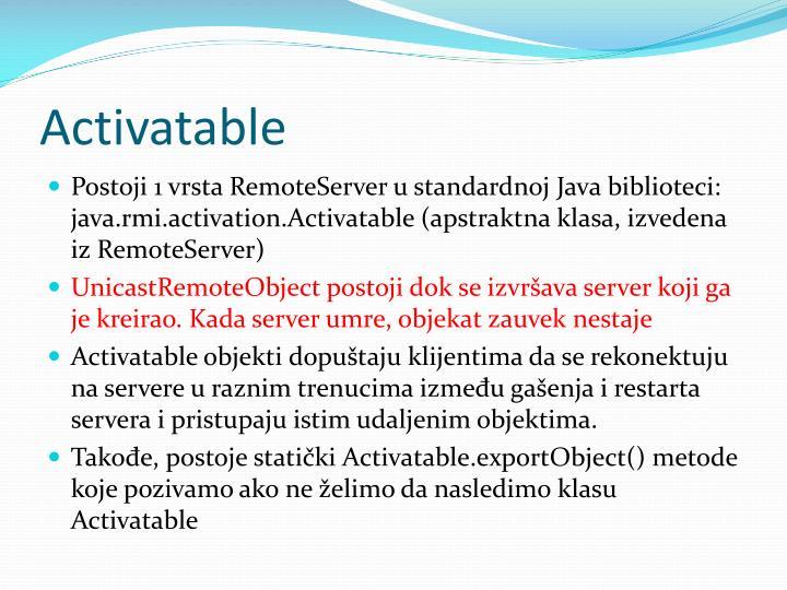 Activatable