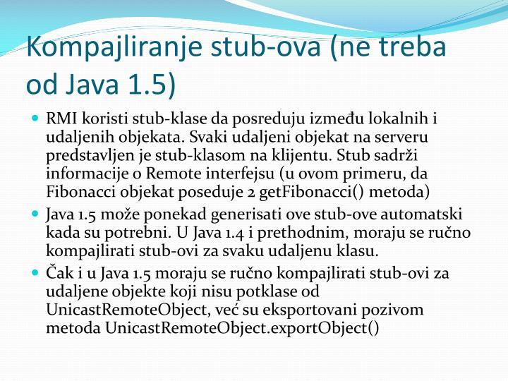 Kompajliranje stub-ova (ne treba od Java 1.5)