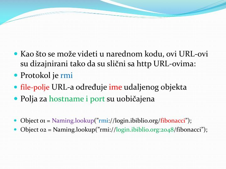 Kao to se moe videti u narednom kodu, ovi URL-ovi su dizajnirani tako da su slini sa http URL-ovima: