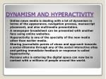 dynamism and hyperactivity