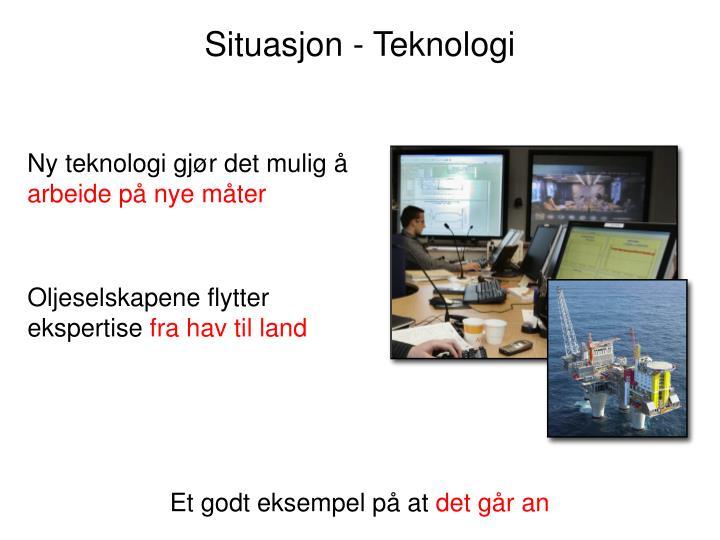 Situasjon - Teknologi