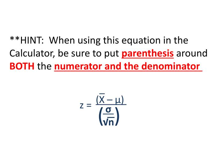**HINT:  When using this equation in the