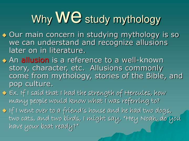 Why we study mythology