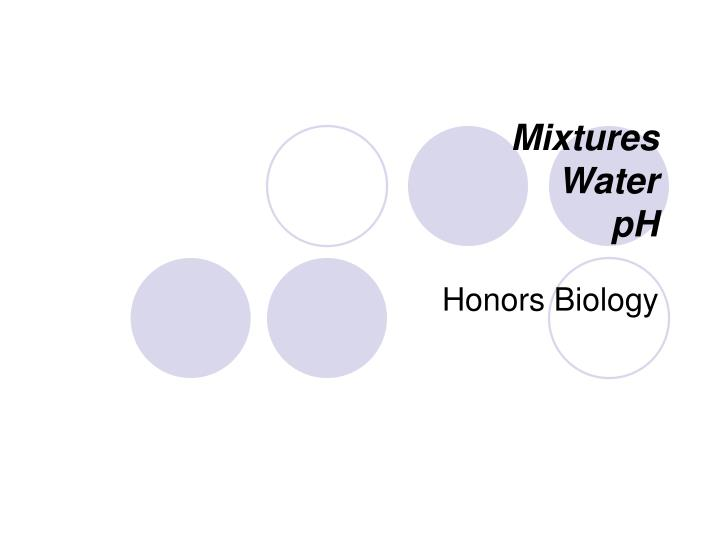 Mixtures water ph