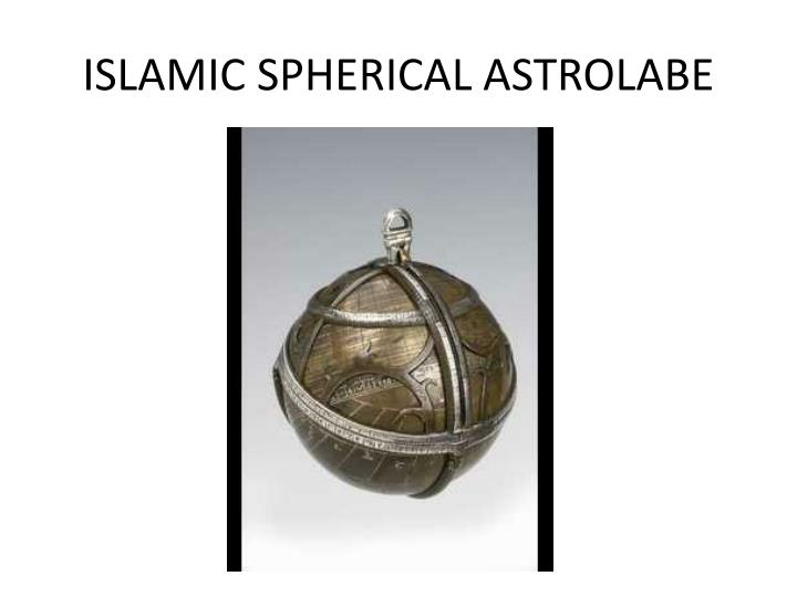 ISLAMIC SPHERICAL ASTROLABE