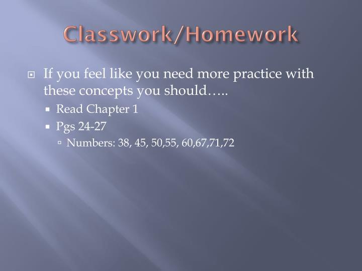Classwork/Homework