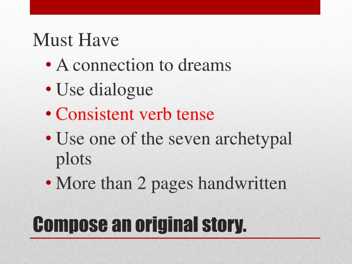 Compose an original story