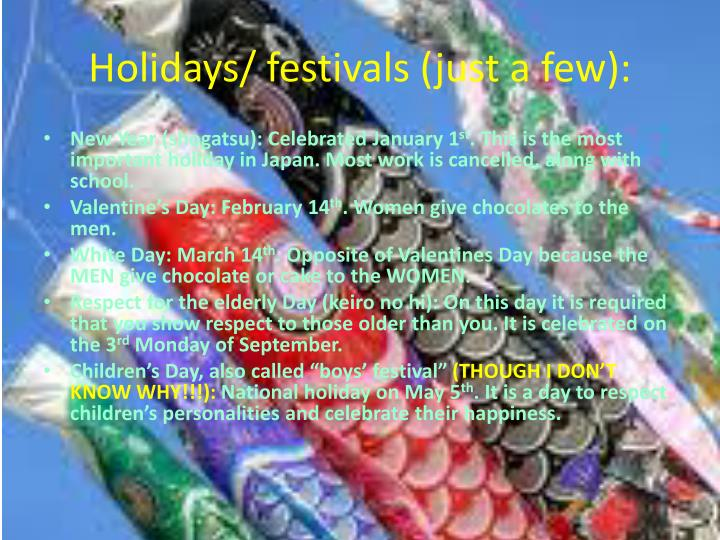 Holidays/ festivals (just a few):