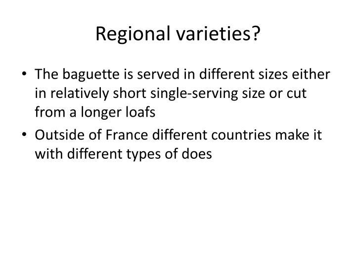 Regional varieties?