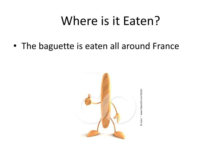Where is it Eaten?