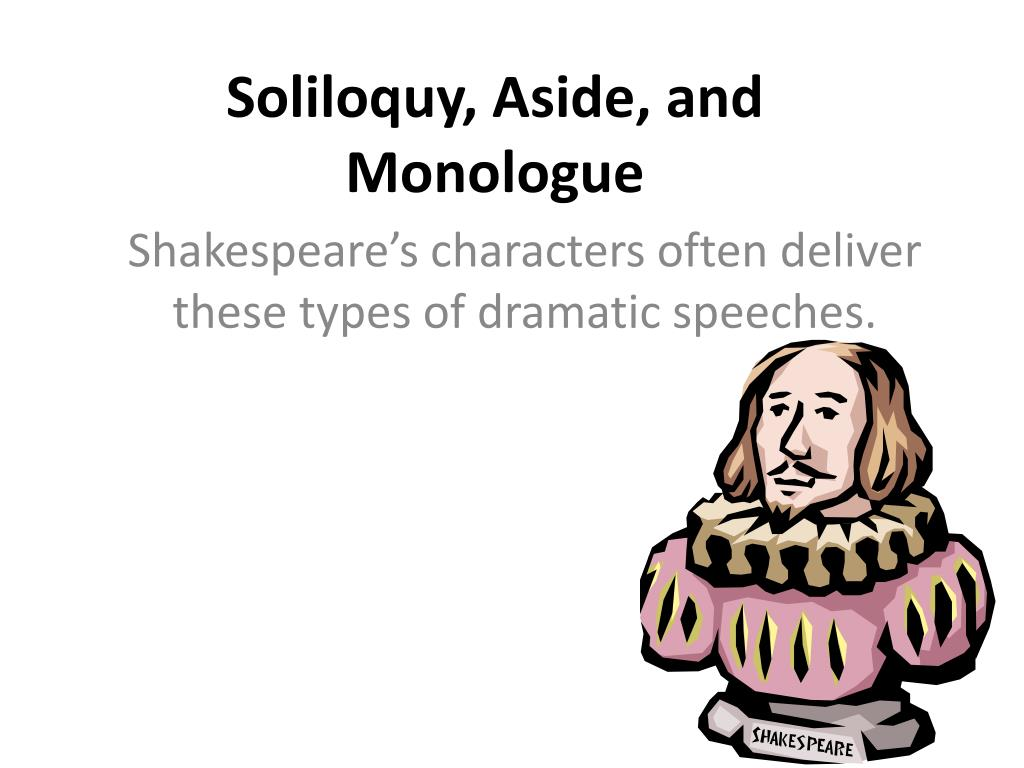 PPT - Soliloquy, Aside, and Monologue PowerPoint Presentation - ID ...