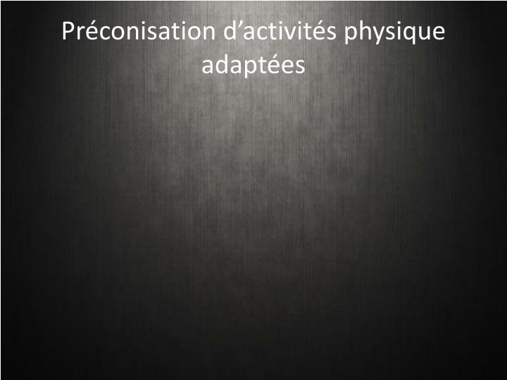 Préconisation d'activités physique adaptées