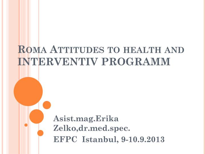 Roma attitudes to health and interventiv programm
