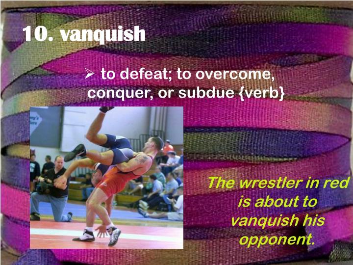 10. vanquish
