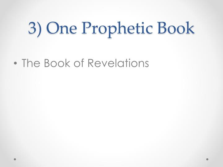 3) One Prophetic Book