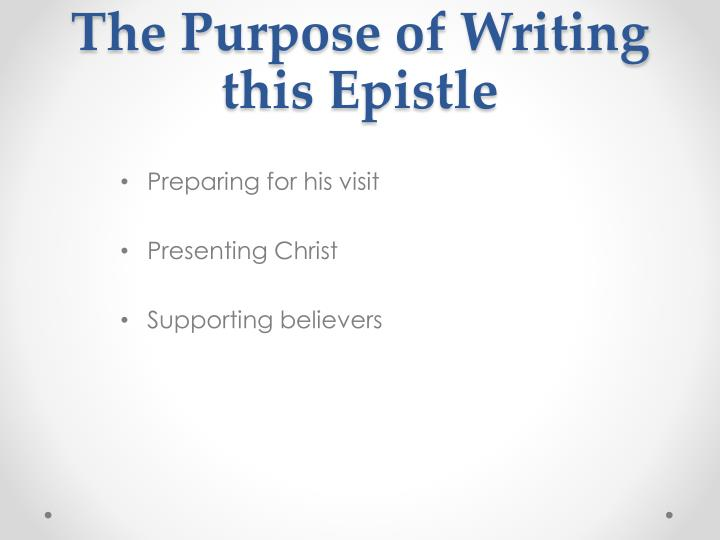 The Purpose of Writing this Epistle