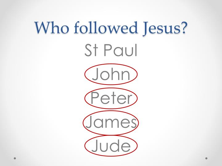 Who followed Jesus?