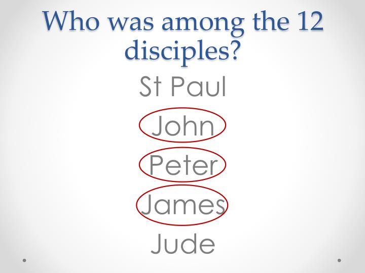 Who was among the 12 disciples?