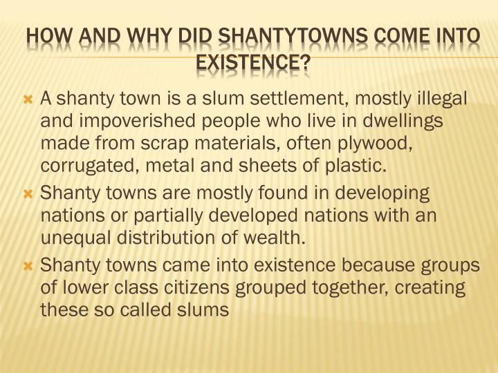 How and why did shantytowns come into existence