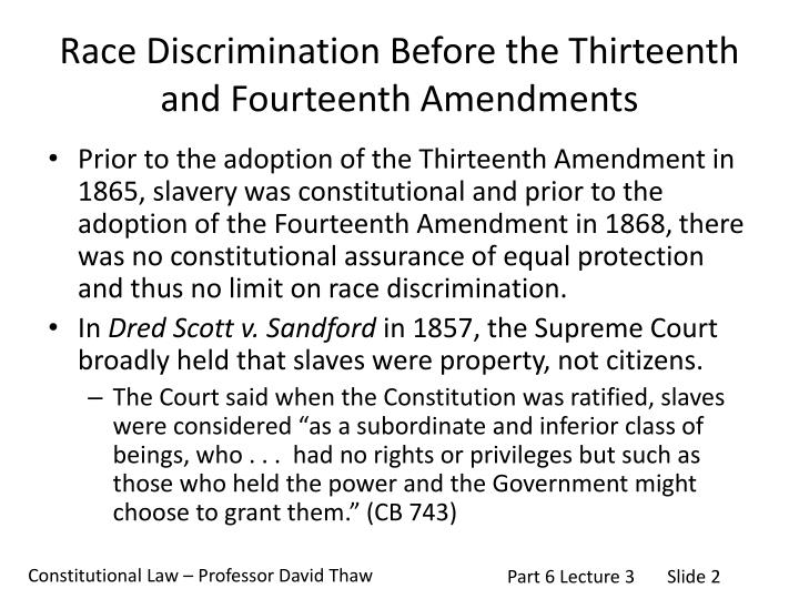 Race discrimination before the thirteenth and fourteenth amendments