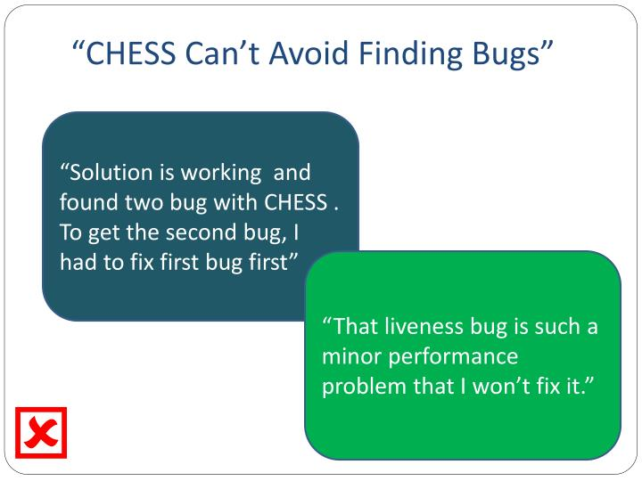 """CHESS Can't Avoid Finding Bugs"""