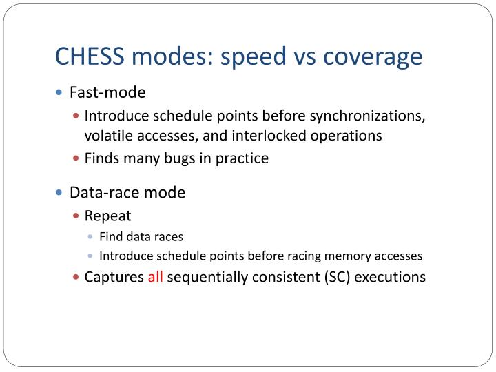 CHESS modes: speed vs coverage