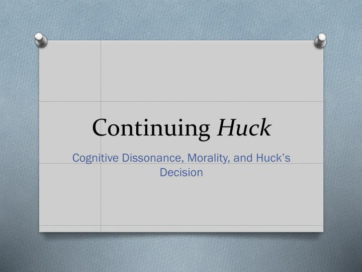 continuing huck