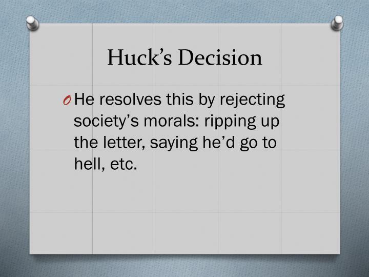 Huck's Decision