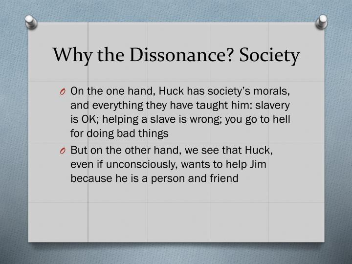 Why the Dissonance? Society