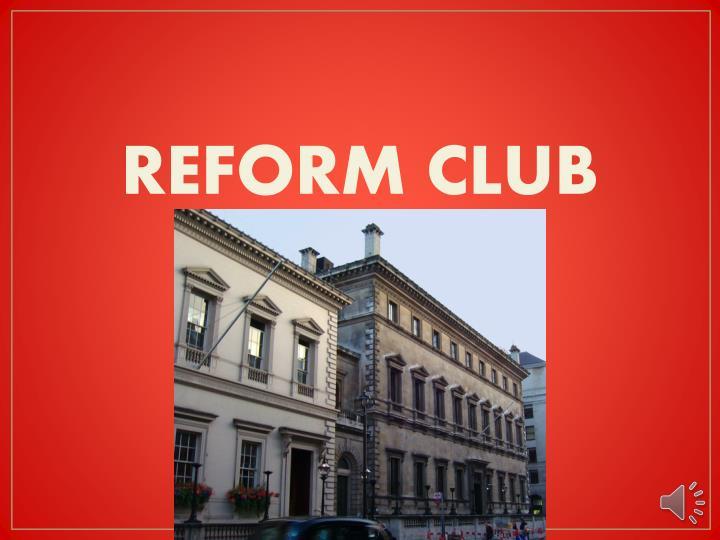 REFORM CLUB