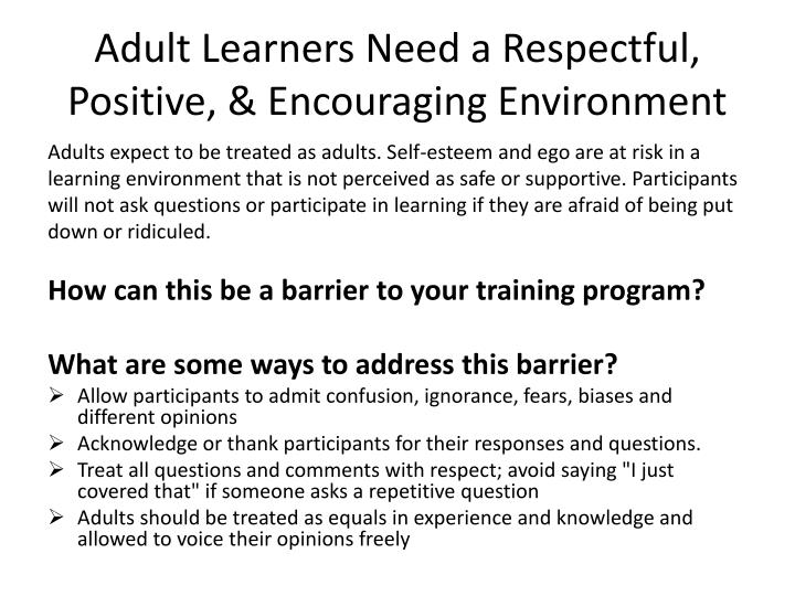 Adult Learners Need a Respectful, Positive, & Encouraging Environment