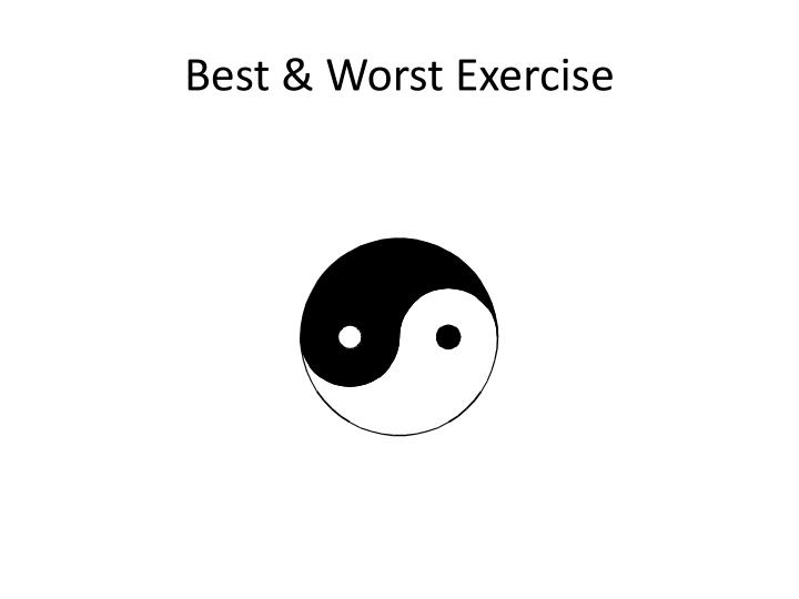 Best & Worst Exercise