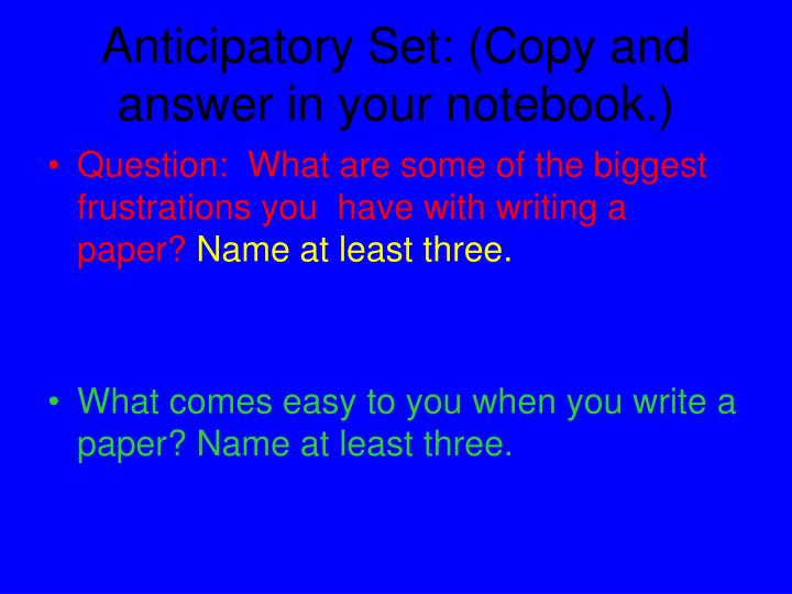 Anticipatory set copy and answer in your notebook