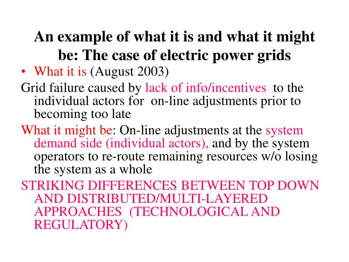 An example of what it is and what it might be: The case of electric power grids