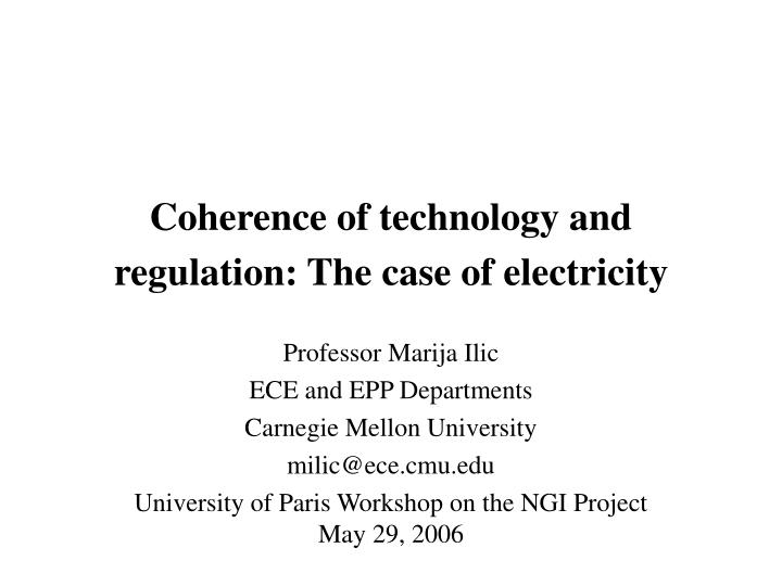 Coherence of technology and regulation: The case of electricity