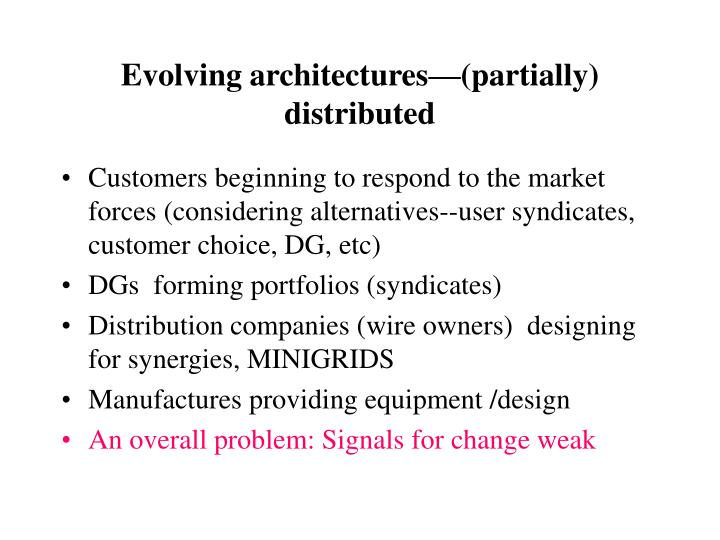 Evolving architectures—(partially) distributed