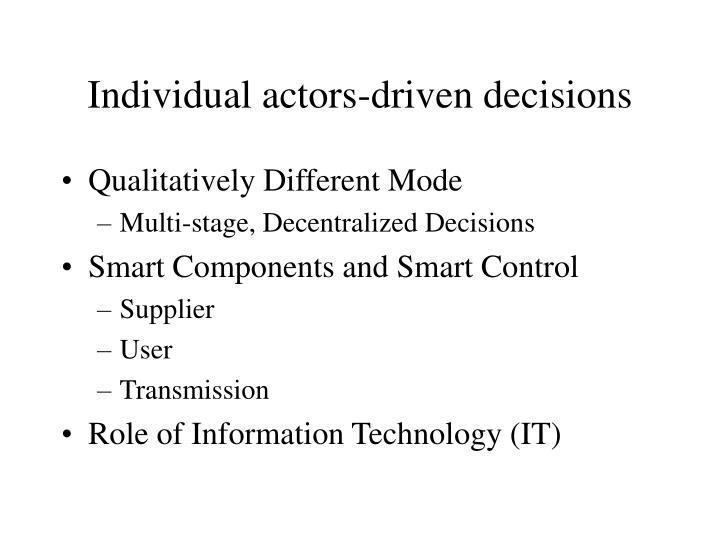 Individual actors-driven decisions