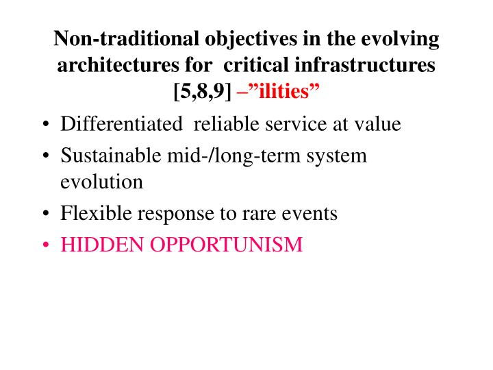 Non-traditional objectives in the evolving architectures for  critical infrastructures [5,8,9]