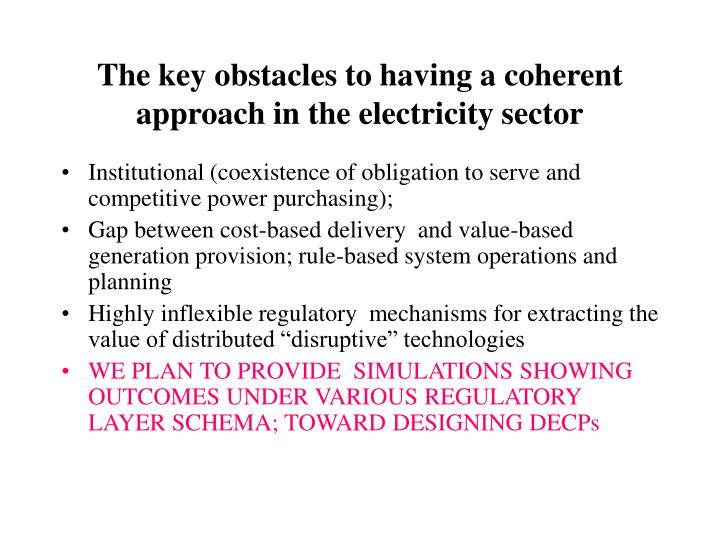 The key obstacles to having a coherent approach in the electricity sector