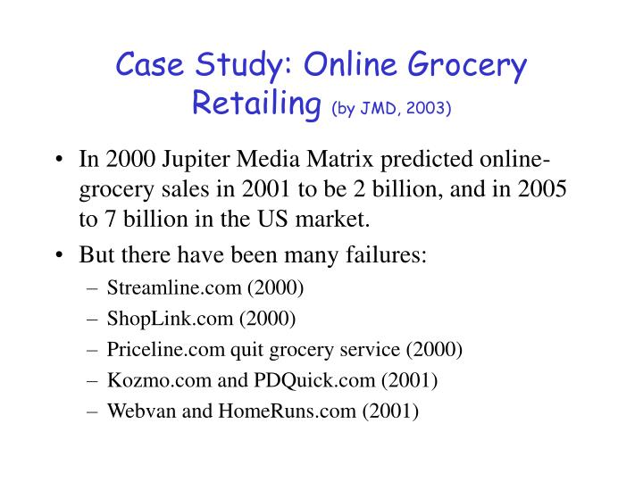 Case Study: Online Grocery Retailing