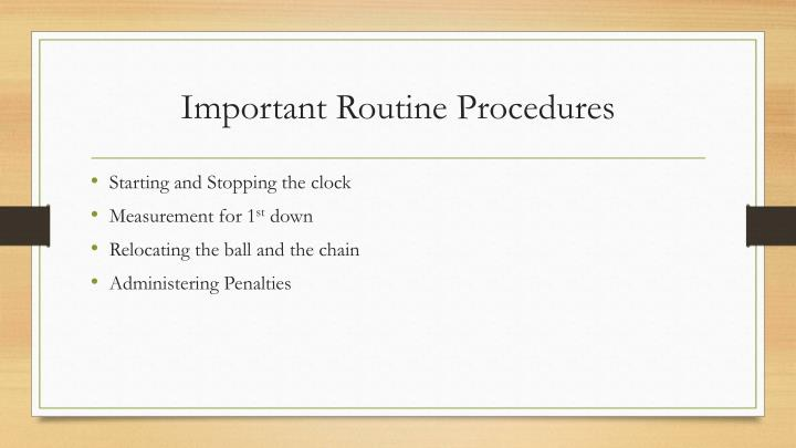 Important Routine Procedures