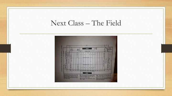 Next Class – The Field