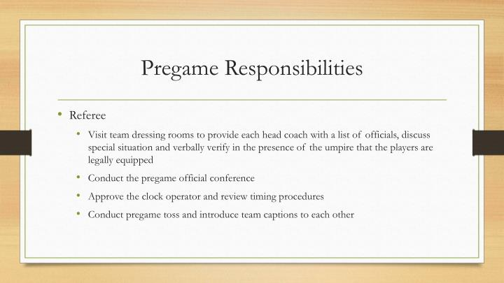 Pregame Responsibilities