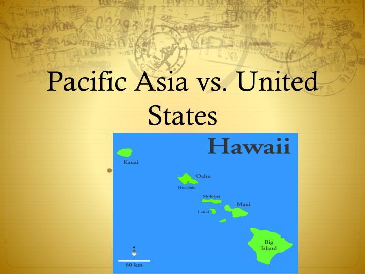 Pacific Asia vs. United States