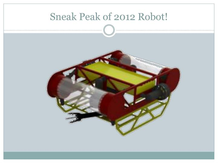 Sneak Peak of 2012 Robot!