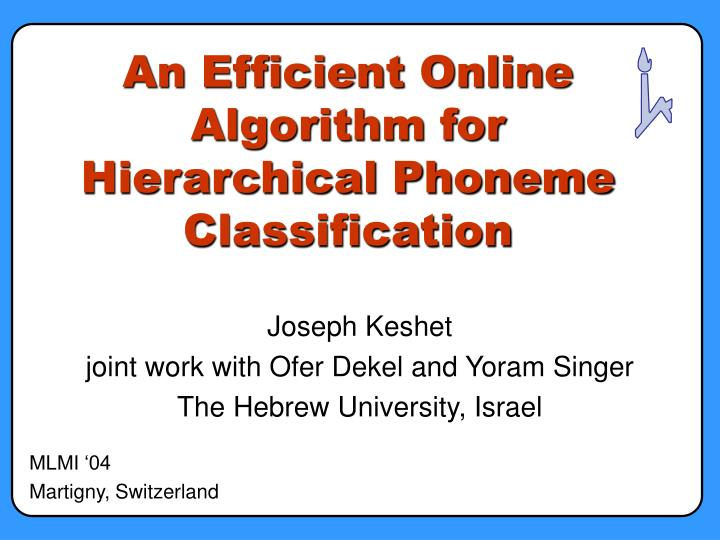 An efficient online algorithm for hierarchical phoneme classification