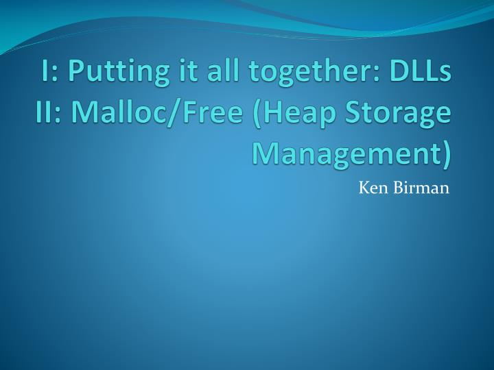 I putting it all together dlls ii malloc free heap storage management
