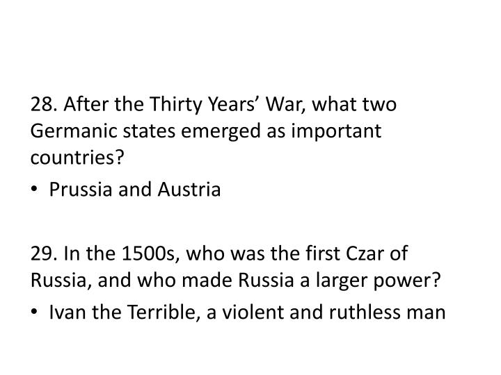 28. After the Thirty Years' War, what two Germanic states emerged as important countries?